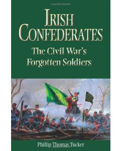 Irish Confederates: The Civil War's Forgotten Soldiers
