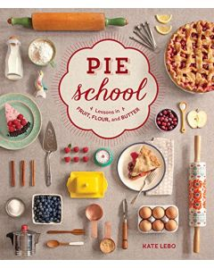 Pie School: Lessons in Fruit, Flour & Butter