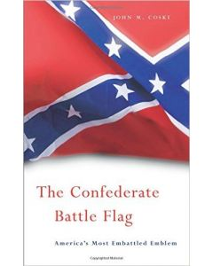 The Confederate Battle Flag: America's Most Embattled Emblem