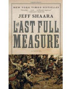 The Last Full Measure: A Novel of the Civil War